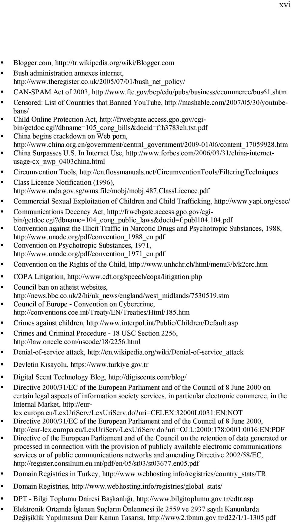 gov/cgibin/getdoc.cgi?dbname=105_cong_bills&docid=f:h3783eh.txt.pdf China begins crackdown on Web porn, http://www.china.org.cn/government/central_government/2009-01/06/content_17059928.