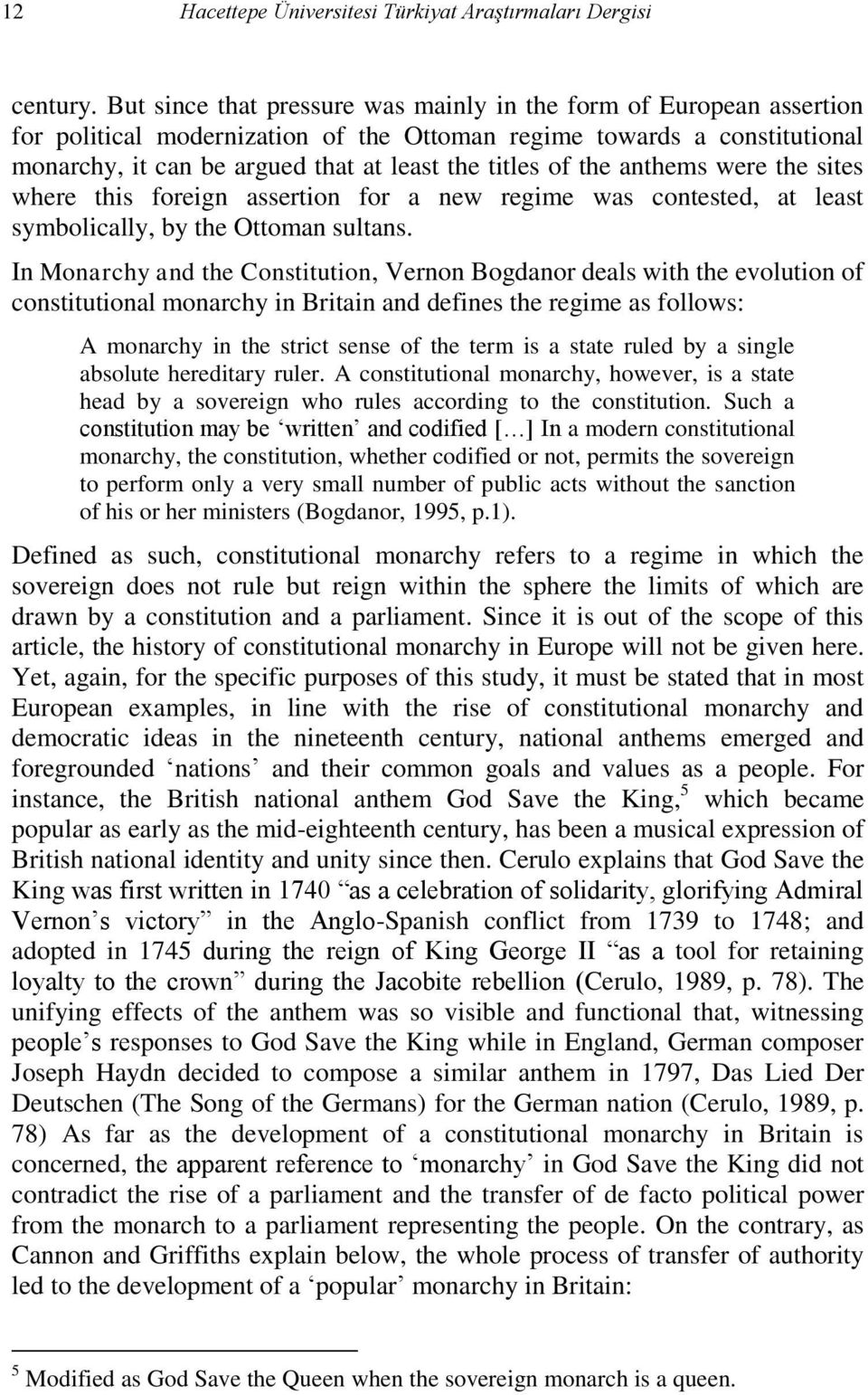 the anthems were the sites where this foreign assertion for a new regime was contested, at least symbolically, by the Ottoman sultans.