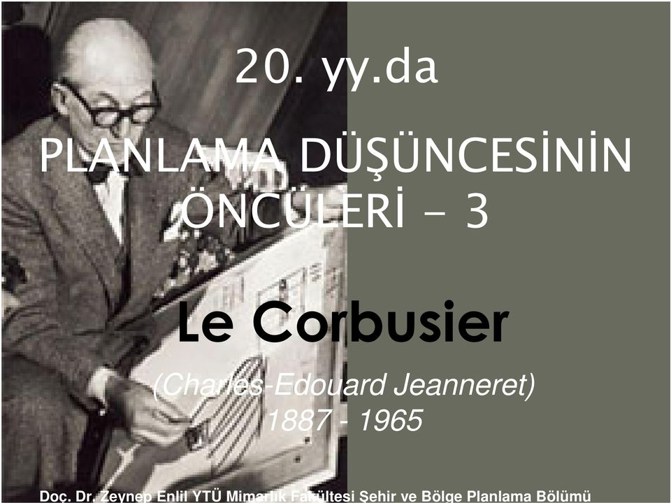 Corbusier (Charles-Edouard Jeanneret)