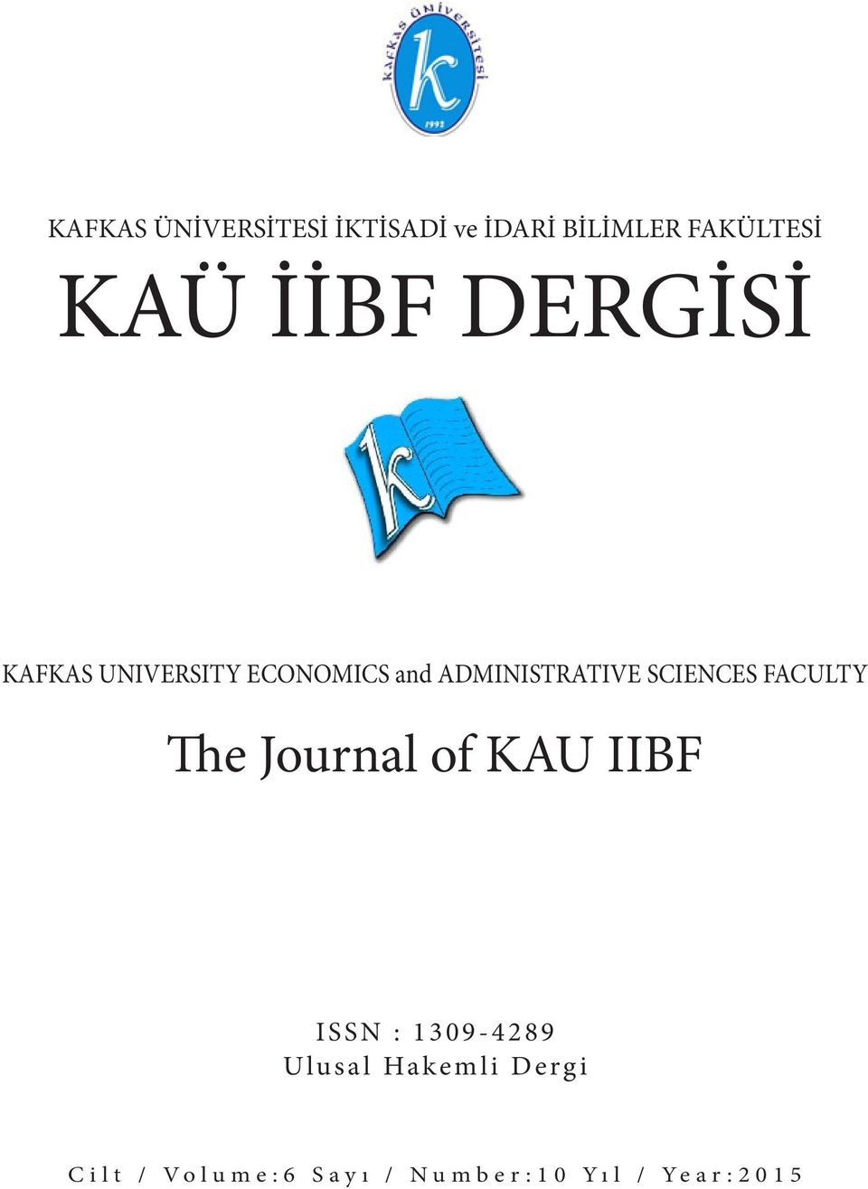 SCIENCES FACULTY The Journal of KAU IIBF ISSN : 1309-4289