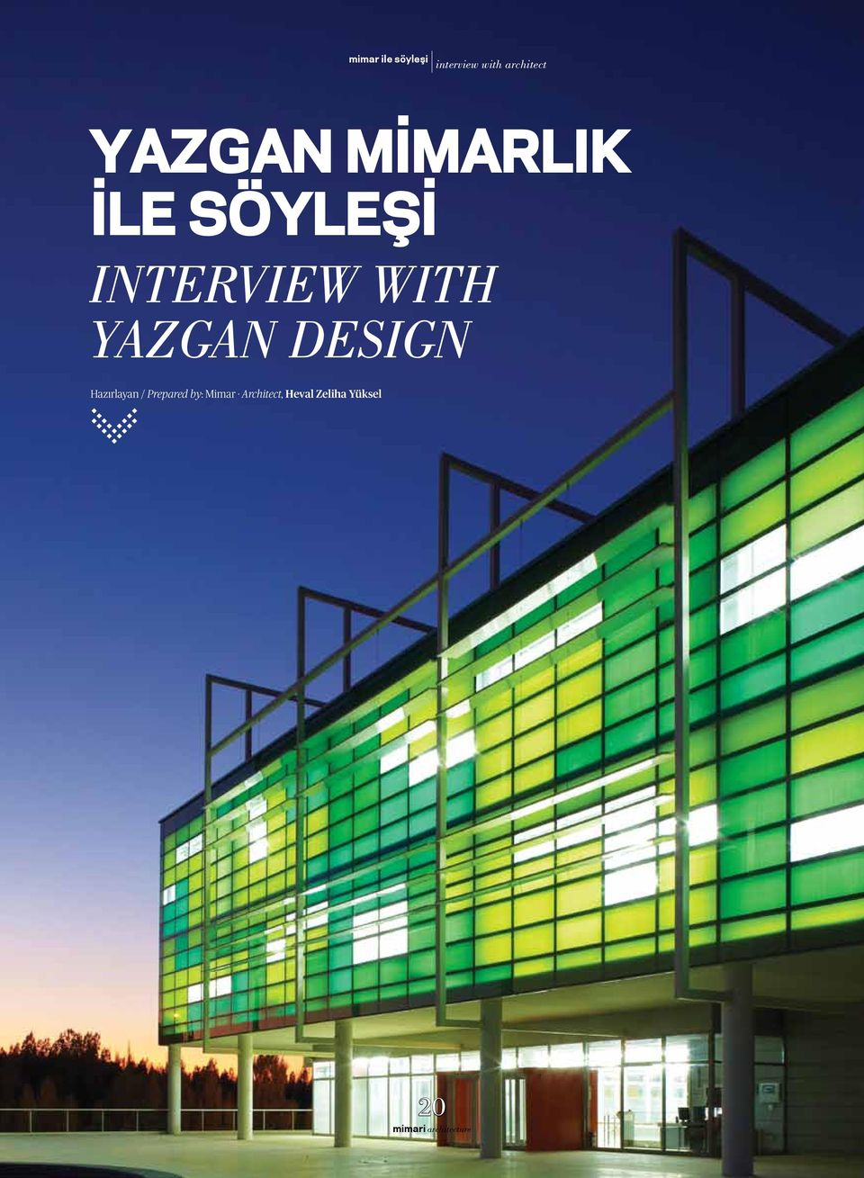 INTERVIEW WITH YAZGAN DESIGN Hazırlayan /