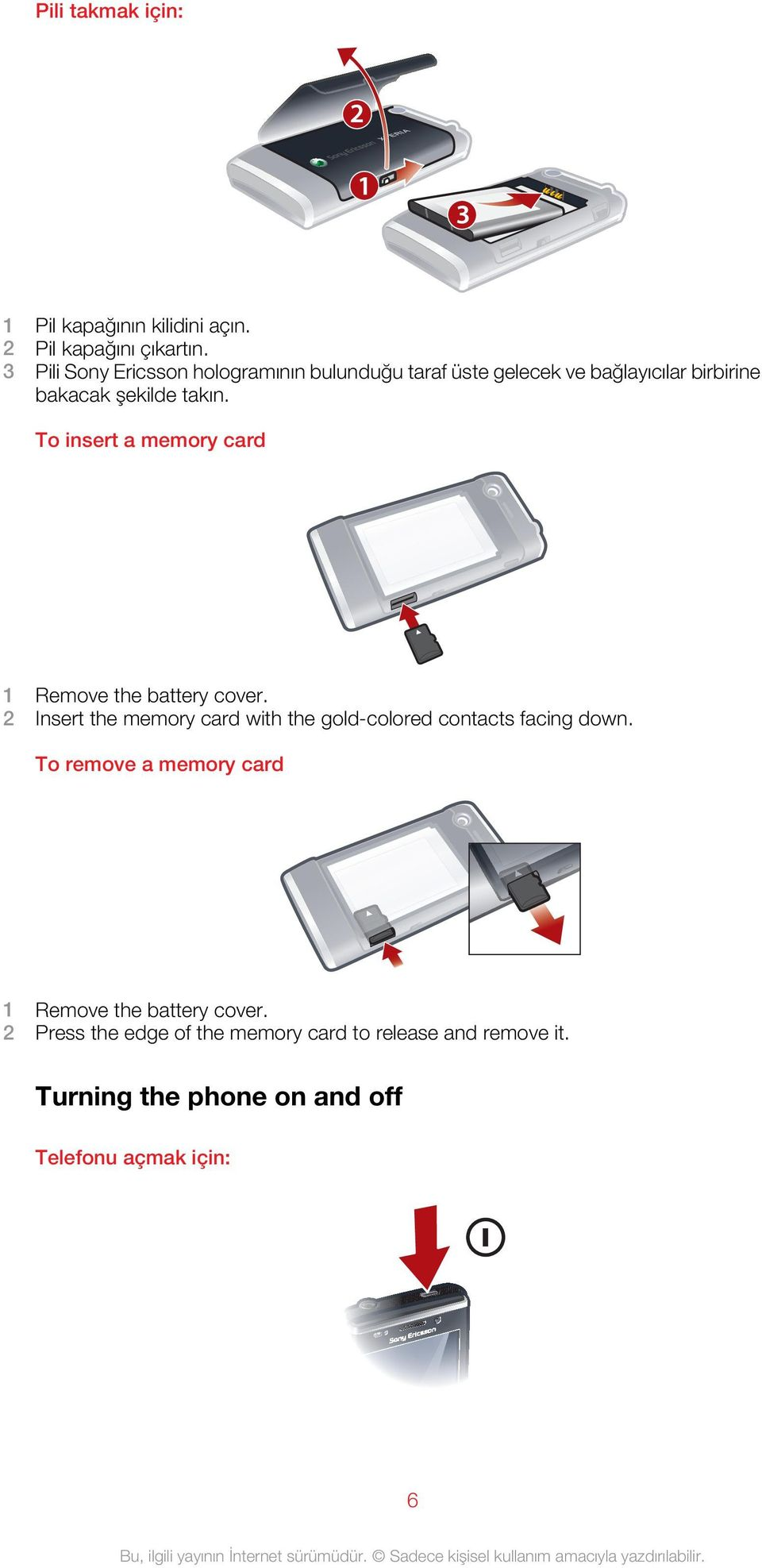 To insert a memory card 1 Remove the battery cover.