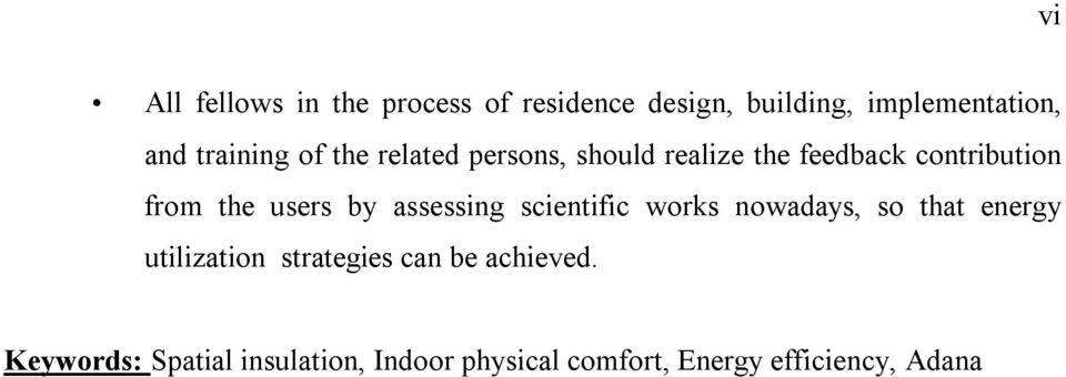 users by assessing scientific works nowadays, so that energy utilization strategies