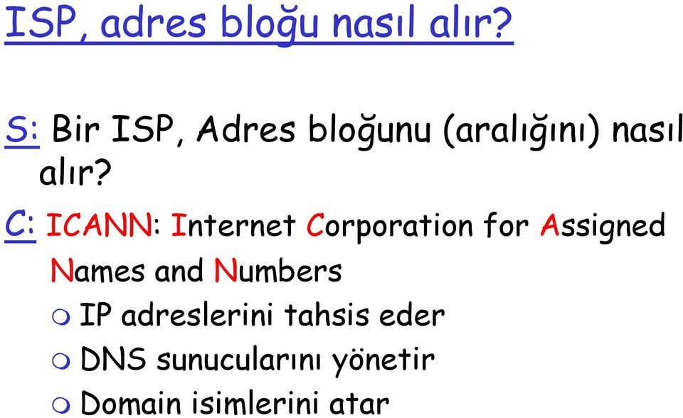 C: ICANN: Internet Corporation for Assigned Names and