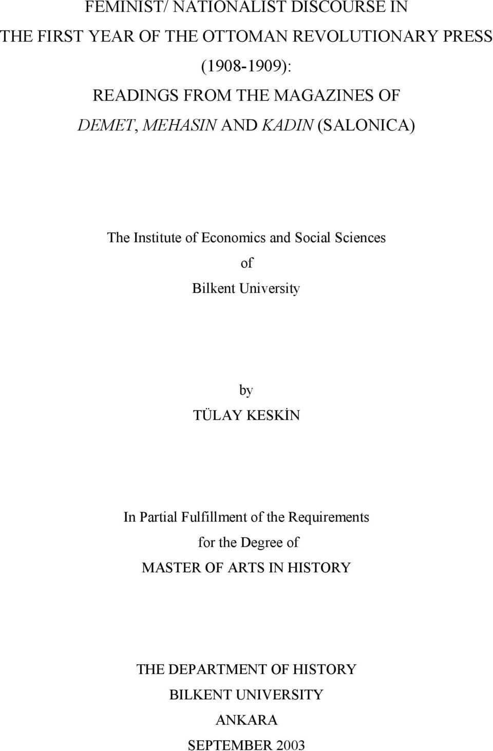 Social Sciences of Bilkent University by TÜLAY KESKİN In Partial Fulfillment of the Requirements for