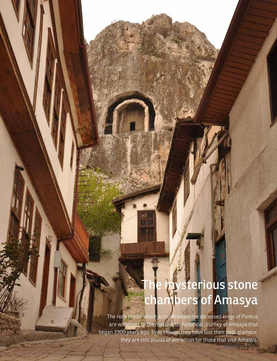 Amasya that began 2300 years ago.