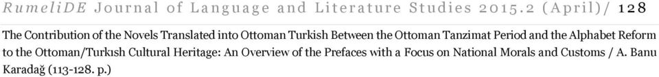 the Ottoman Tanzimat Period and the Alphabet Reform to the Ottoman/Turkısh Cultural Heritage: An