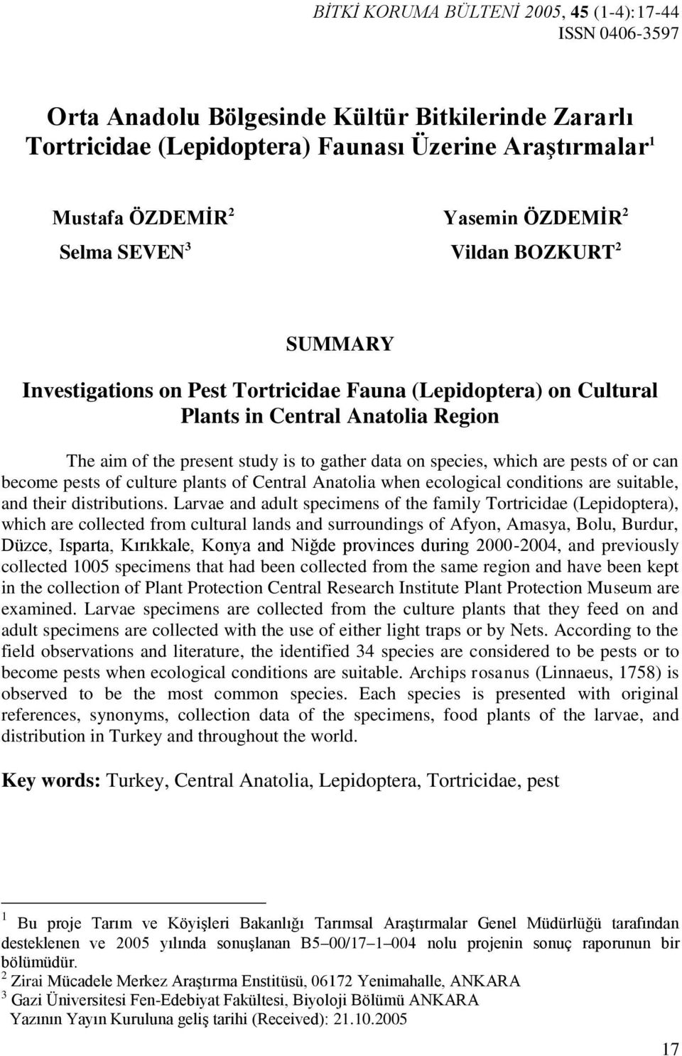 species, which are pests of or can become pests of culture plants of Central Anatolia when ecological conditions are suitable, and their distributions.