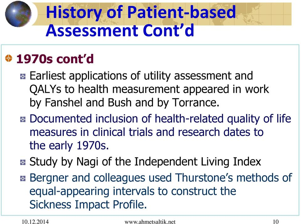 Documented inclusion of health-related quality of life measures in clinical trials and research dates to the early