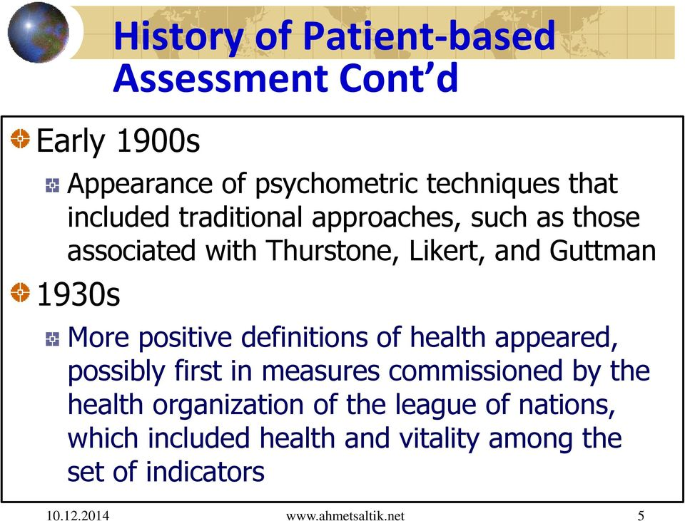 More positive definitions of health appeared, possibly first in measures commissioned by the health