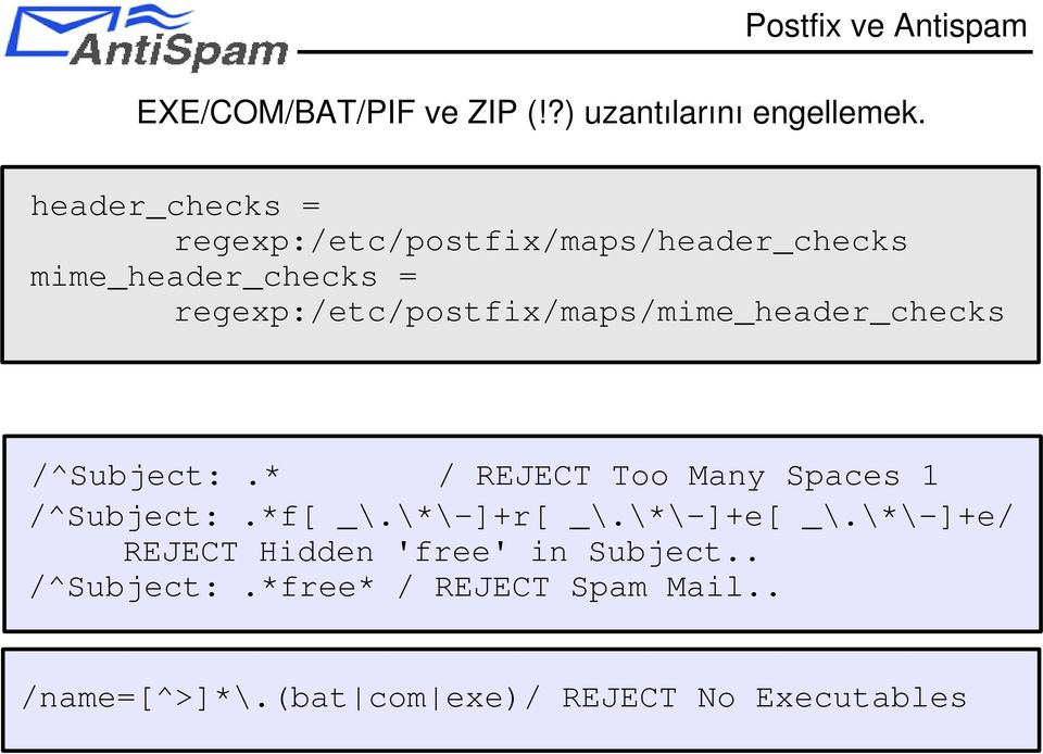 regexp:/etc/postfix/maps/mime_header_checks /^Subject:.* / REJECT Too Many Spaces 1 /^Subject:.*f[ _\.