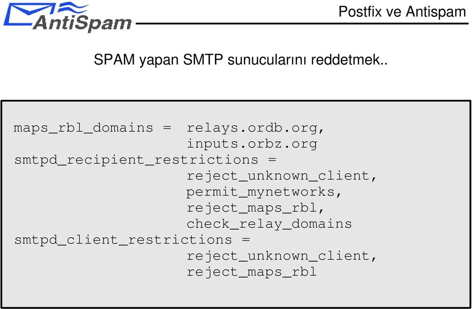 org smtpd_recipient_restrictions = reject_unknown_client,