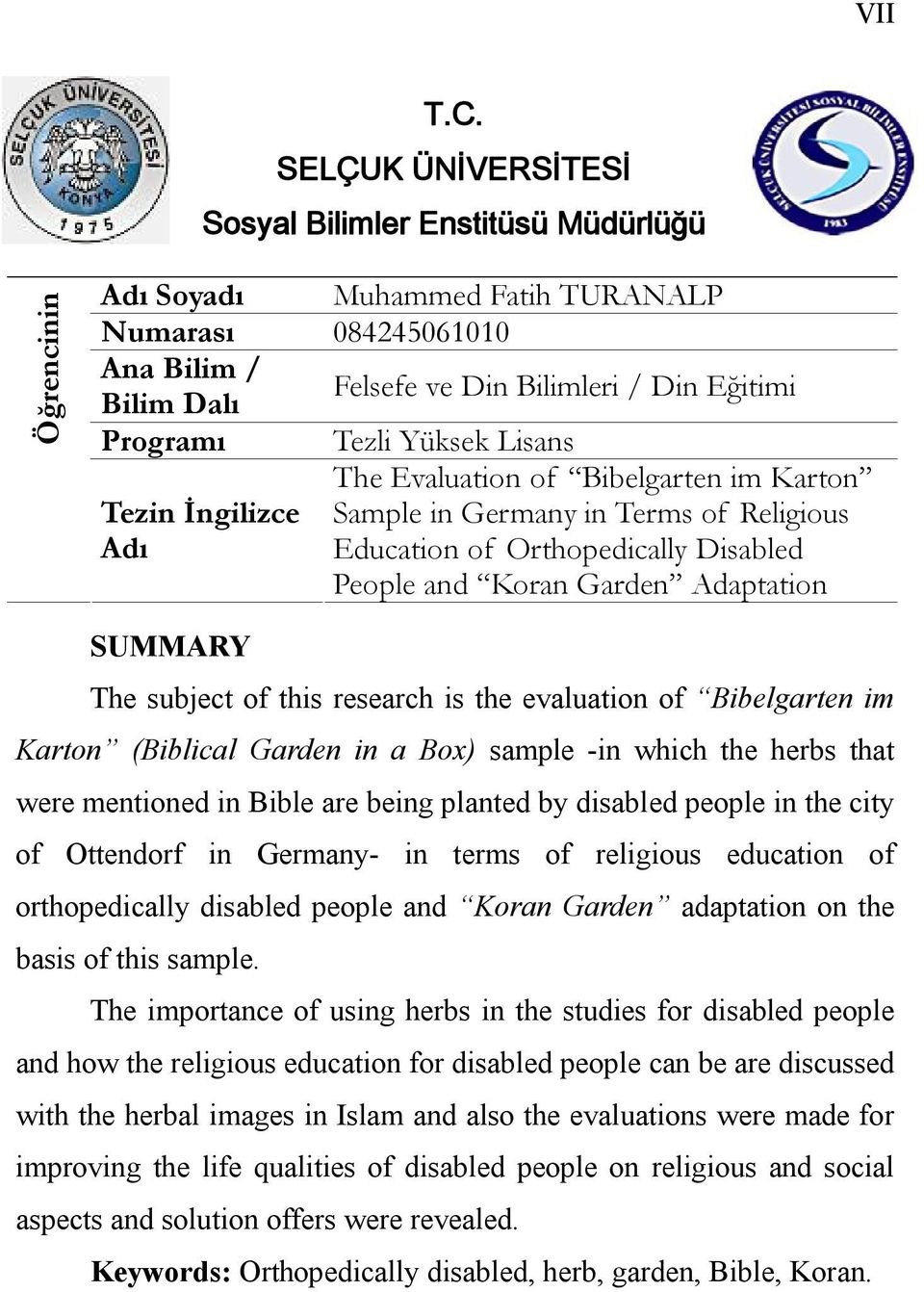Tezli Yüksek Lisans The Evaluation of Bibelgarten im Karton Tezin İngilizce Sample in Germany in Terms of Religious Adı Education of Orthopedically Disabled People and Koran Garden Adaptation SUMMARY
