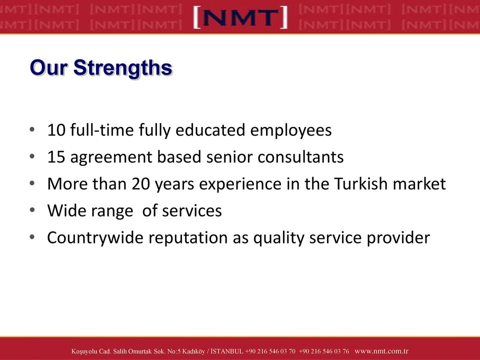 years experience in the Turkish market Wide range of