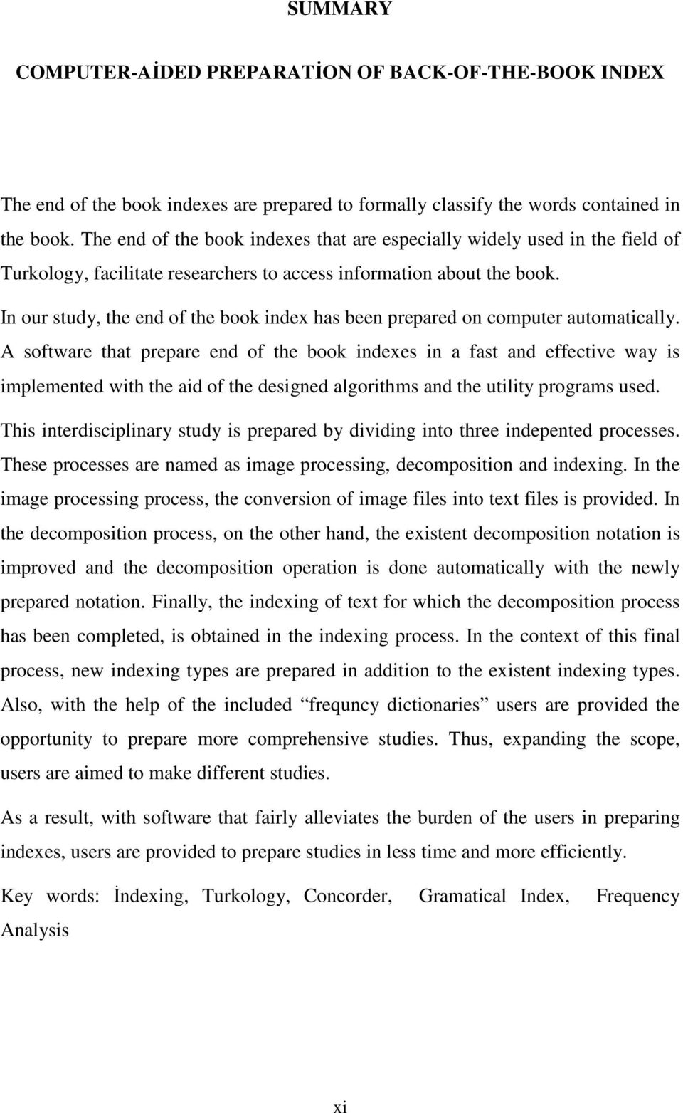 In our study, the end of the book index has been prepared on computer automatically.