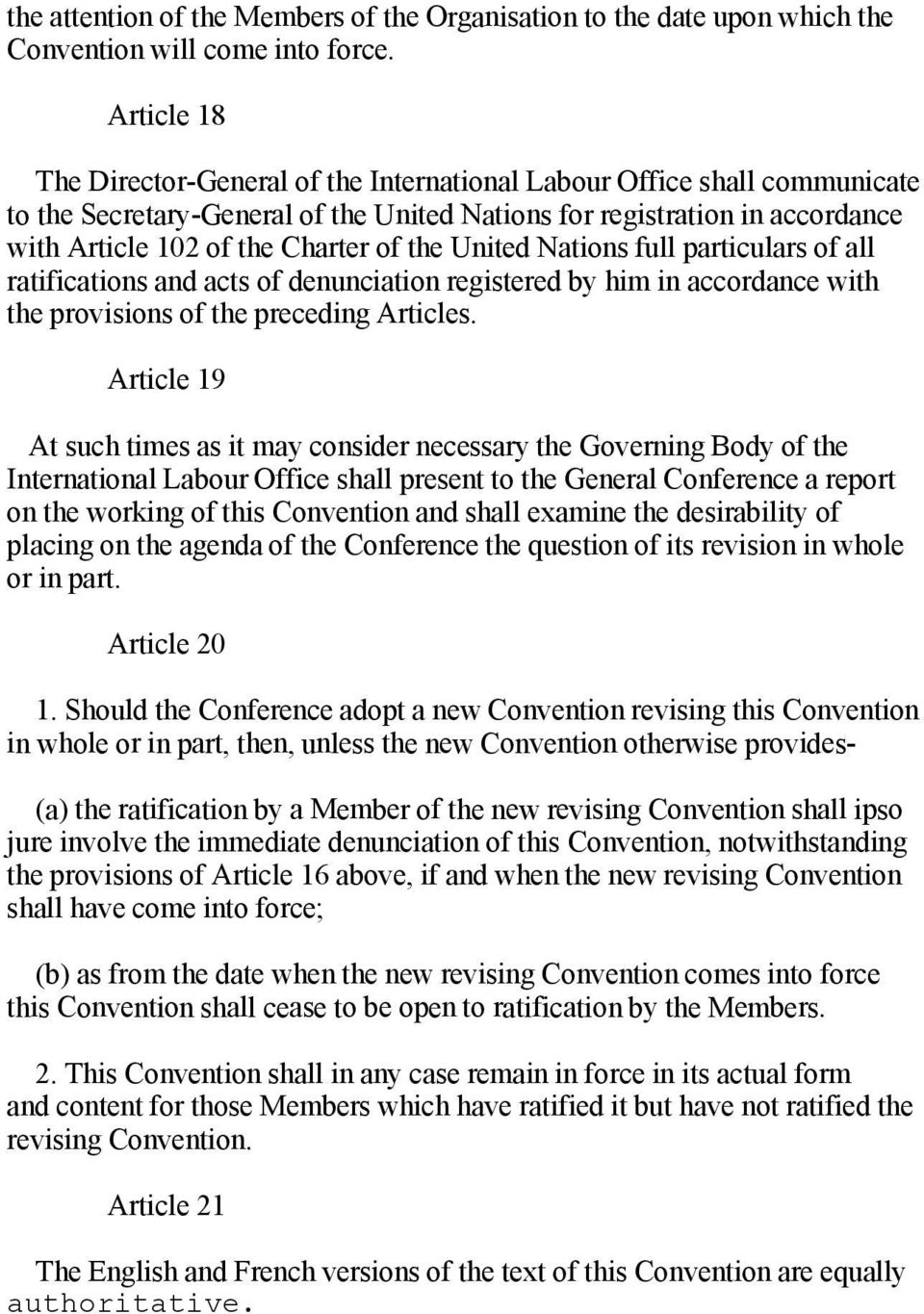 the United Nations full particulars of all ratifications and acts of denunciation registered by him in accordance with the provisions of the preceding Articles.