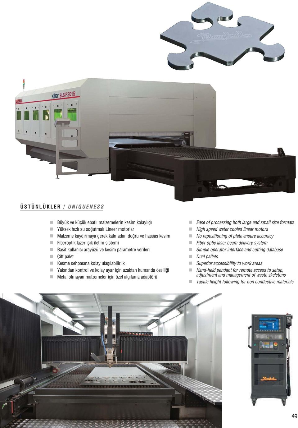 özel alg lama adaptörü Ease of processing both large and small size formats High speed water cooled linear motors No repositioning of plate ensure accuracy Fiber optic laser beam delivery system