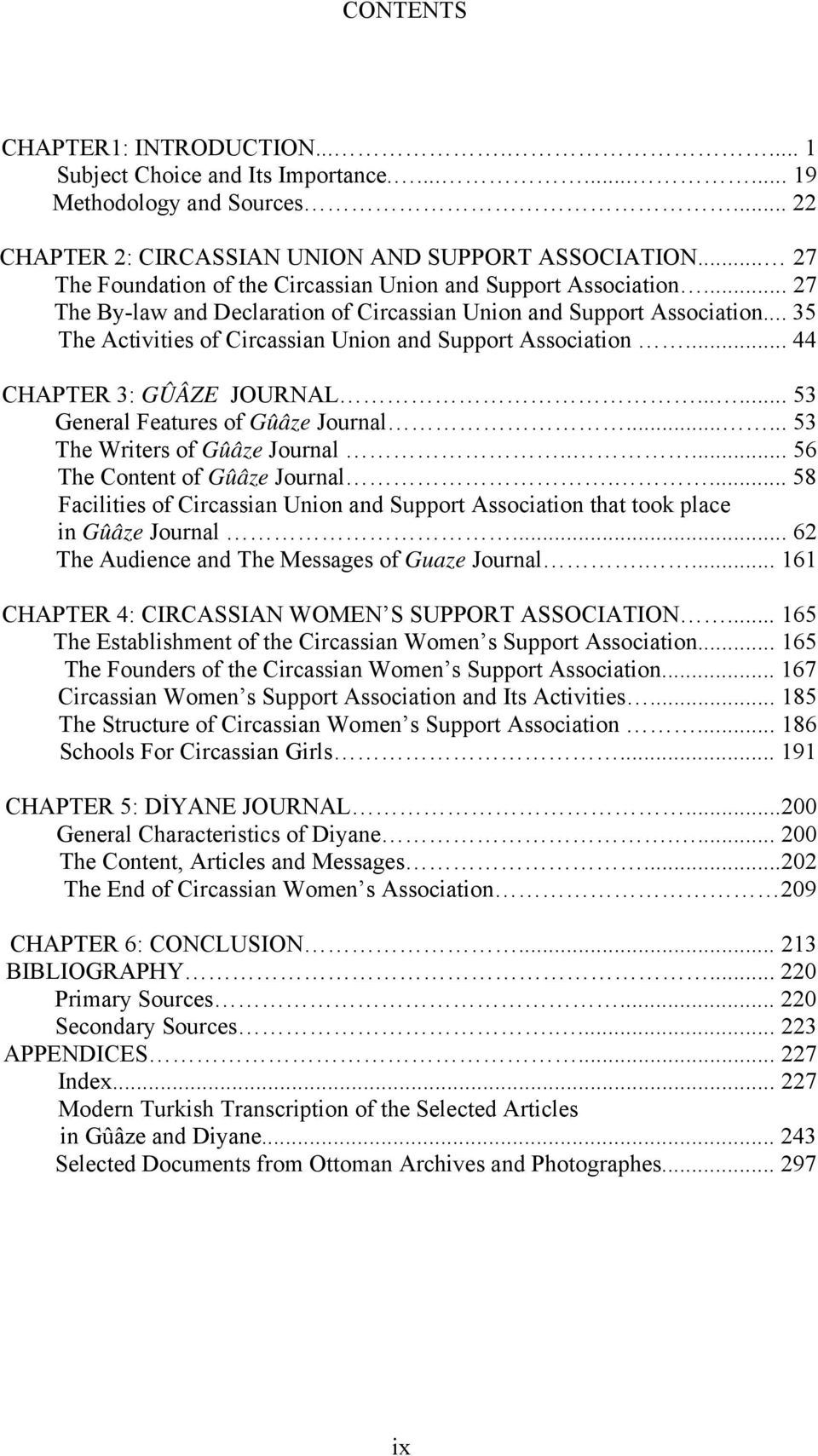 .. 35 The Activities of Circassian Union and Support Association... 44 CHAPTER 3: GÛÂZE JOURNAL...... 53 General Features of Gûâze Journal...... 53 The Writers of Gûâze Journal.
