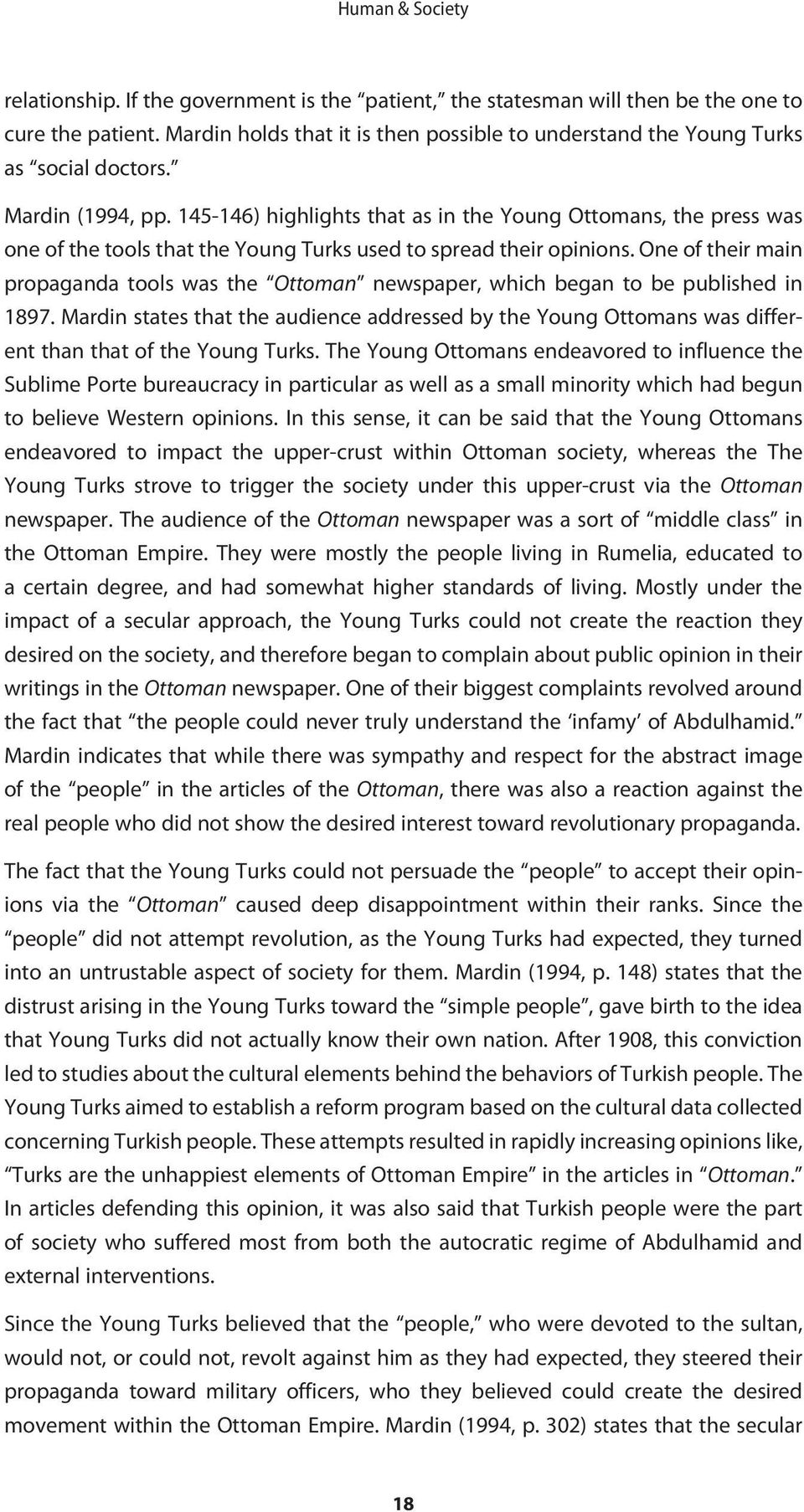 145-146) highlights that as in the Young Ottomans, the press was one of the tools that the Young Turks used to spread their opinions.