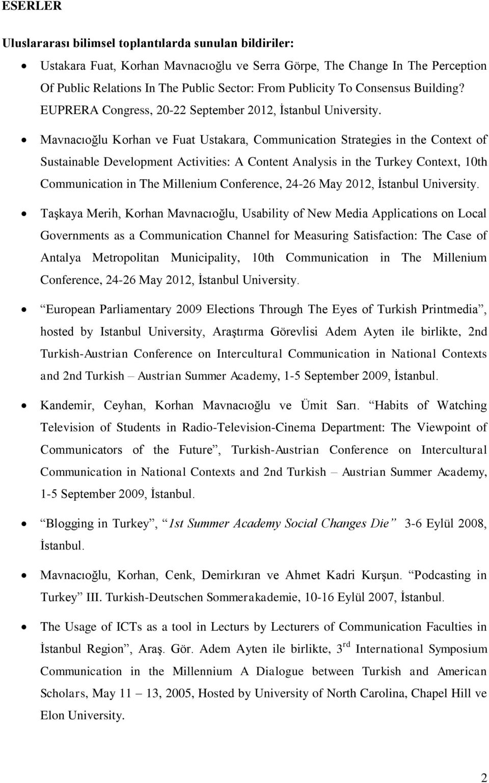 Mavnacıoğlu Korhan ve Fuat Ustakara, Communication Strategies in the Context of Sustainable Development Activities: A Content Analysis in the Turkey Context, 10th Communication in The Millenium