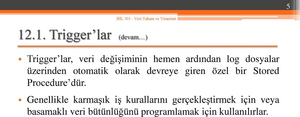 bir Stored Procedure dür.