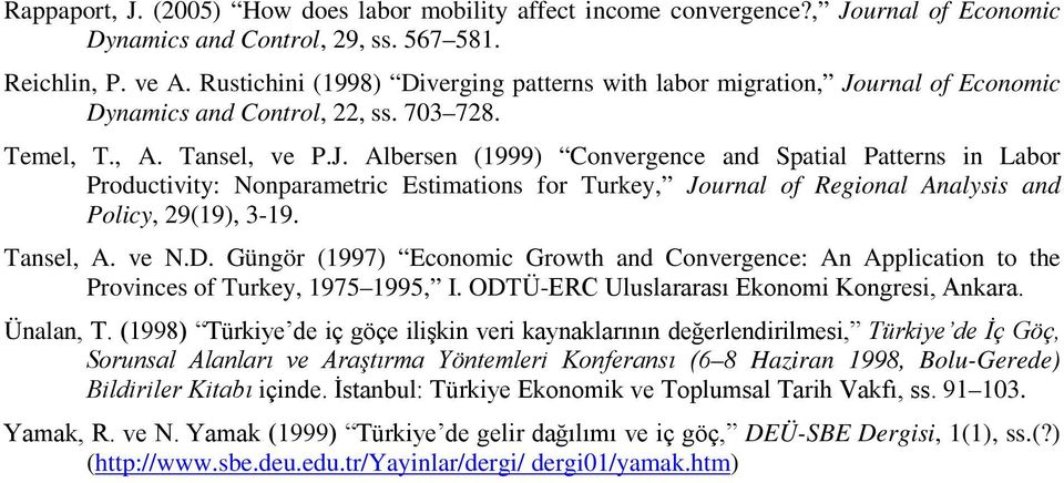 urnal of Economic Dynamics and Control, 22, ss. 703 728. Temel, T., A. Tansel, ve P.J.
