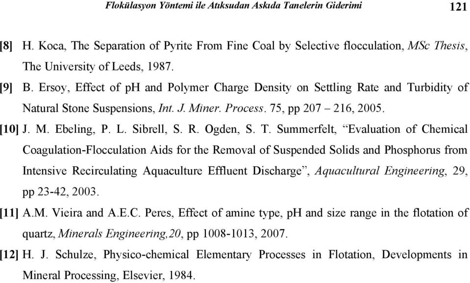 T. Summerfelt, Evaluation of Chemical Coagulation-Flocculation Aids for the Removal of Suspended Solids and Phosphorus from Intensive Recirculating Aquaculture Effluent Discharge, Aquacultural