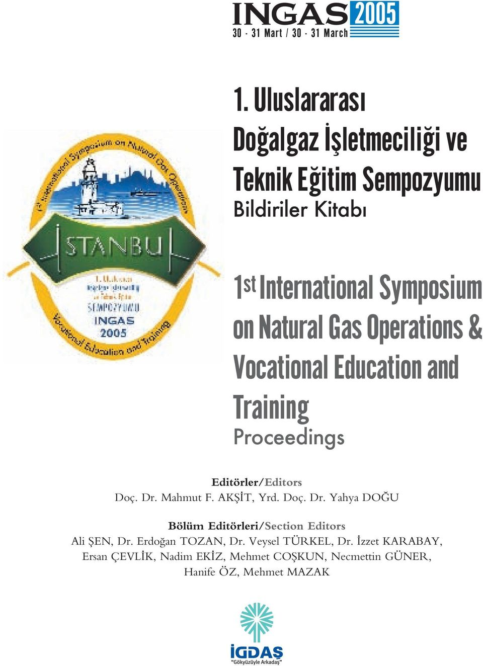 Natural Gas Operations & Vocational Education and Training Proceedings Editörler/Editors Doç. Dr. Mahmut F.