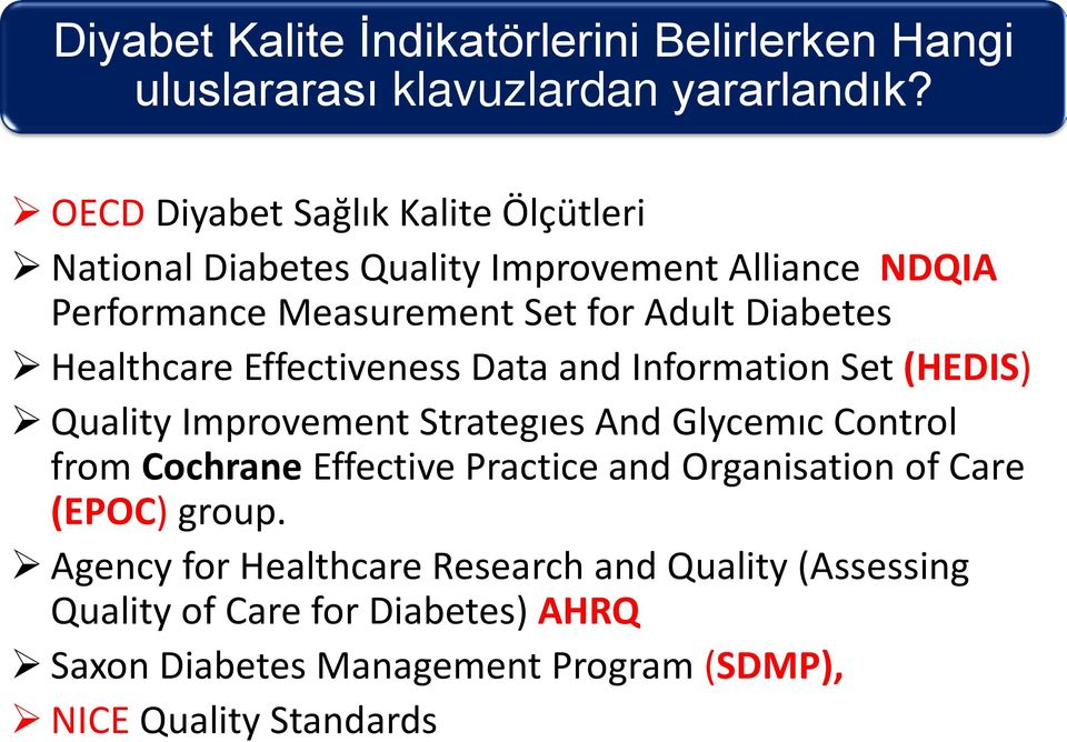 Healthcare Effectiveness Data and Information Set (HEDIS) Quality Improvement Strategıes And Glycemıc Control from Cochrane Effective
