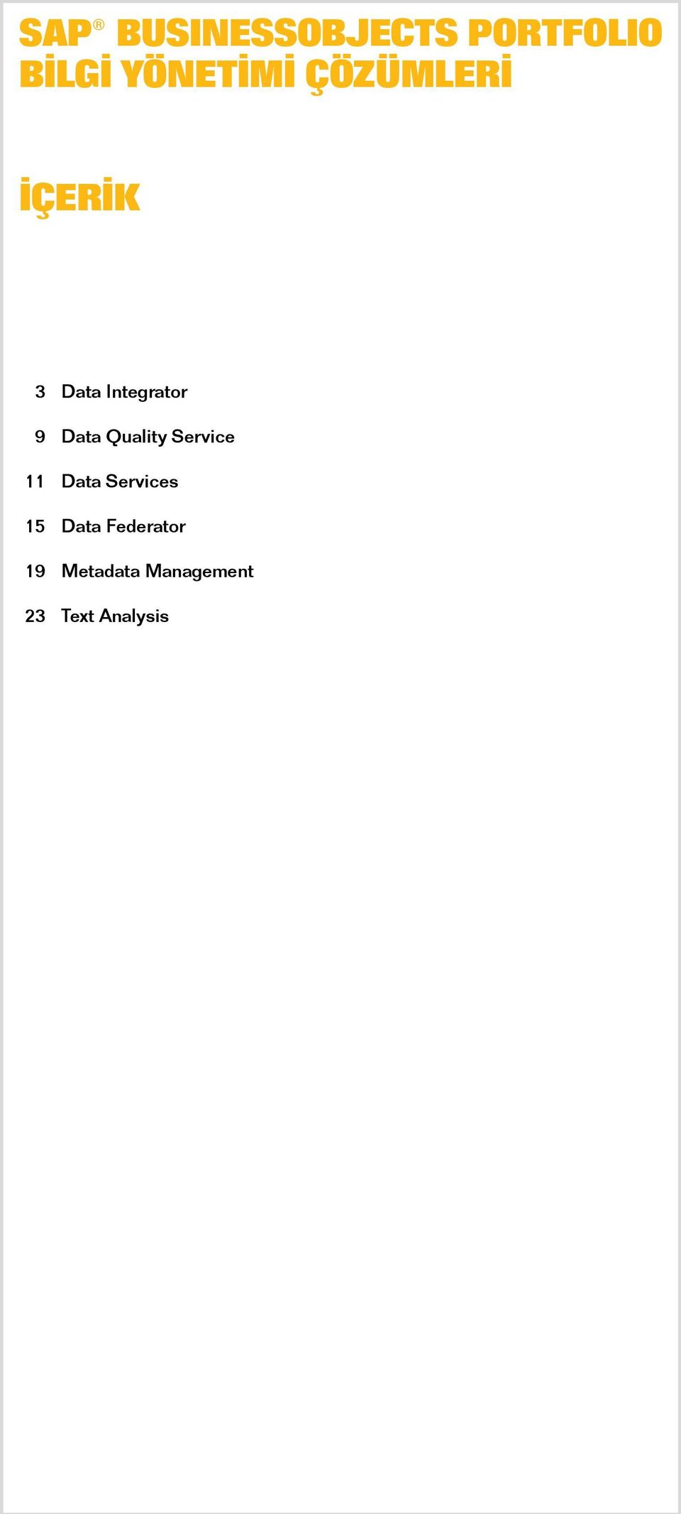 Quality Service 11 Data Services 15 Data