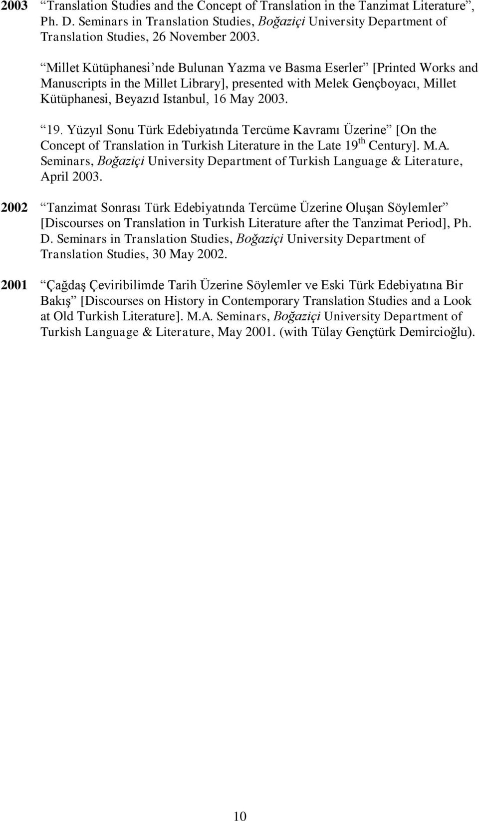 Yüzyıl Sonu Türk Edebiyatında Tercüme Kavramı Üzerine [On the Concept of Translation in Turkish Literature in the Late 19 th Century]. M.A.