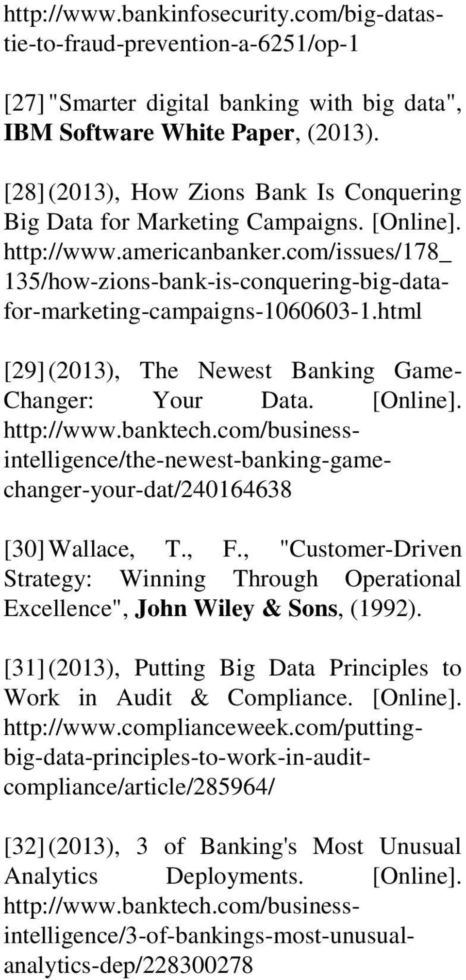 com/issues/178_ 135/how-zions-bank-is-conquering-big-datafor-marketing-campaigns-1060603-1.html [29] (2013), The Newest Banking Game- Changer: Your Data. [Online]. http://www.banktech.