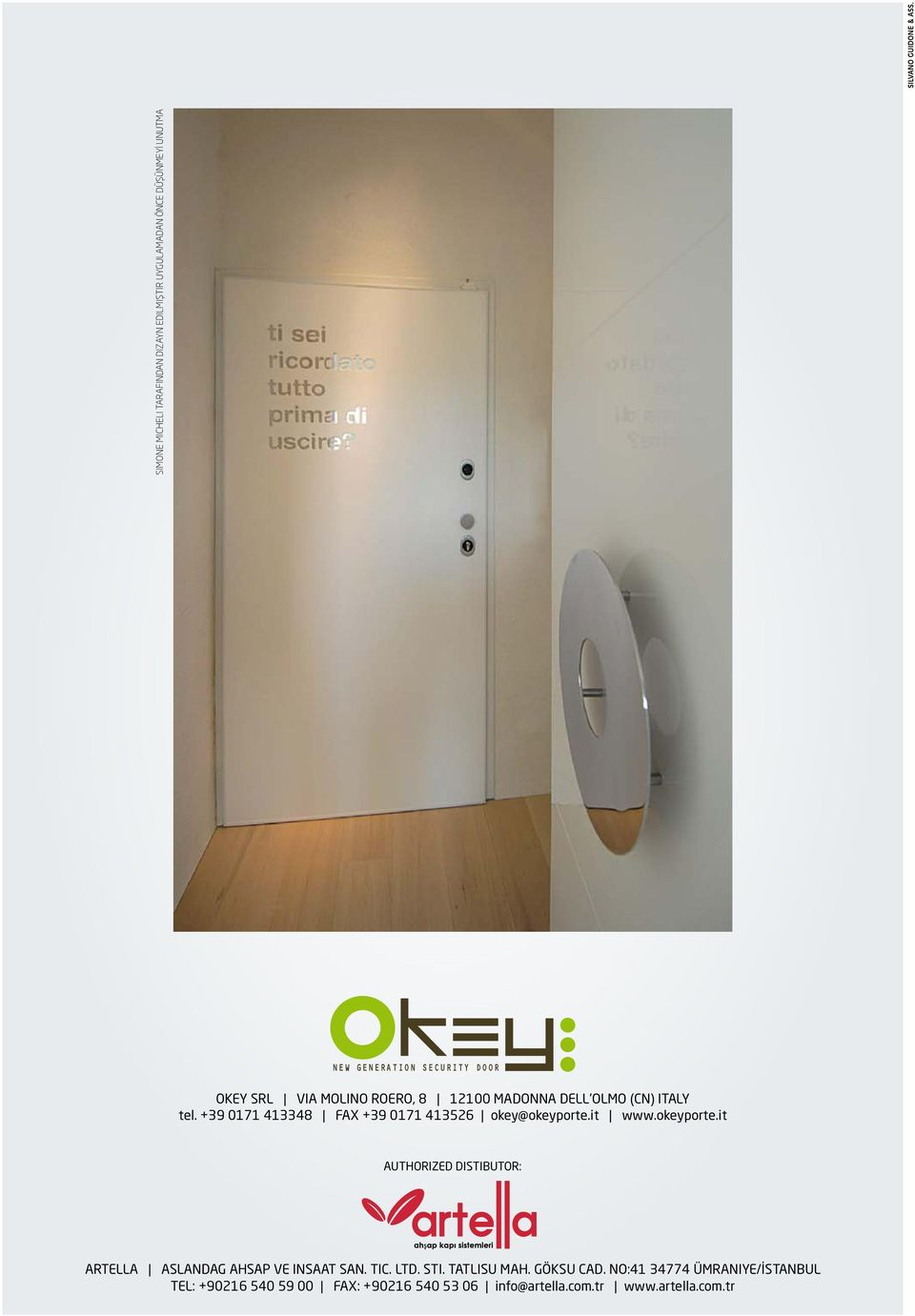 okeyporte.it Authorized Distibutor: Artella Aslandag Ahsap ve Insaat San. Tic. Ltd. Sti. Tatlısu Mah.