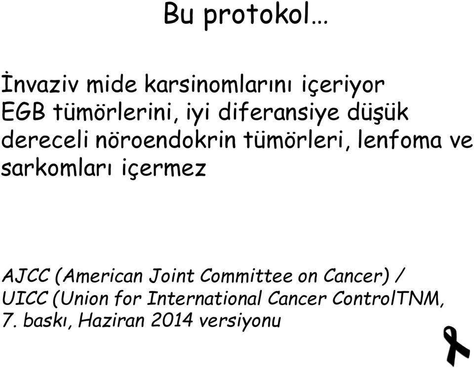 sarkomları içermez AJCC (American Joint Committee on Cancer) / UICC