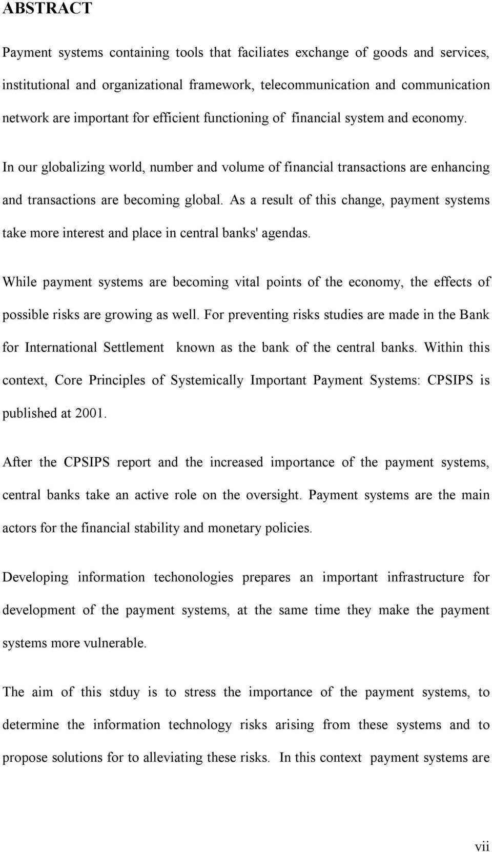 As a result of this change, payment systems take more interest and place in central banks' agendas.