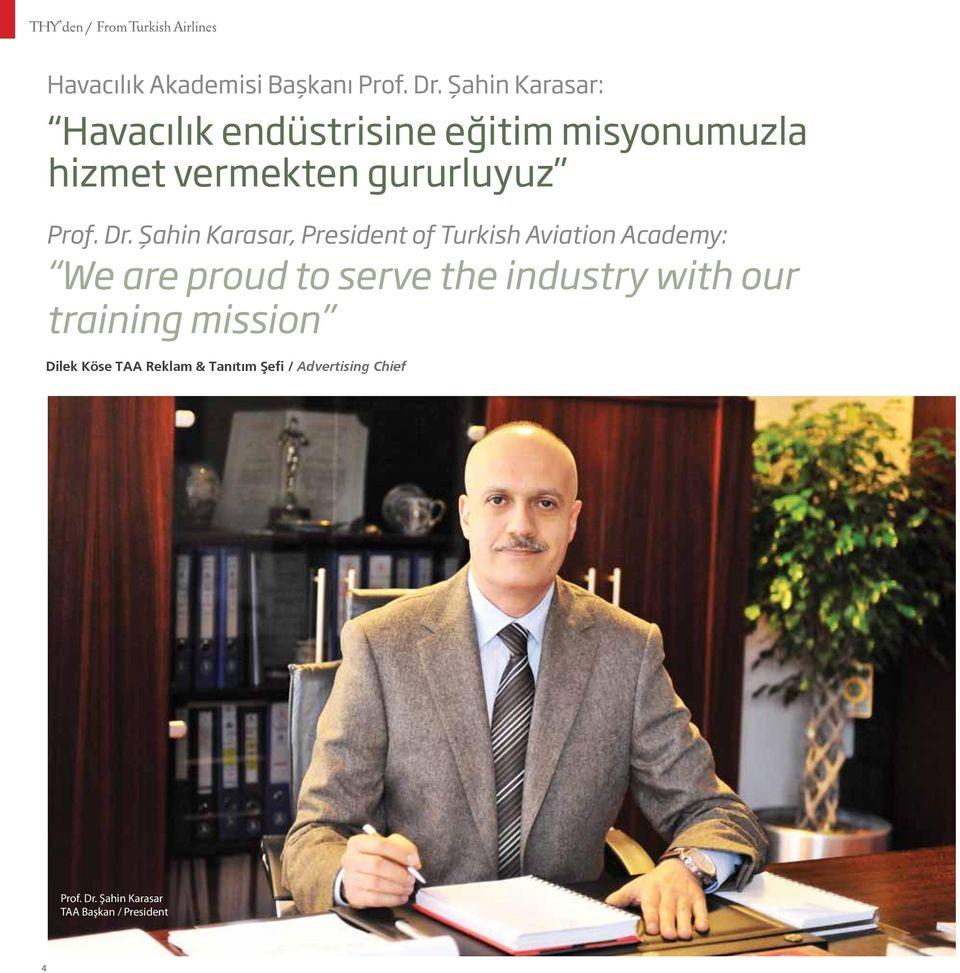 Şahin Karasar, President of Turkish Aviation Academy: We are proud to serve the industry with