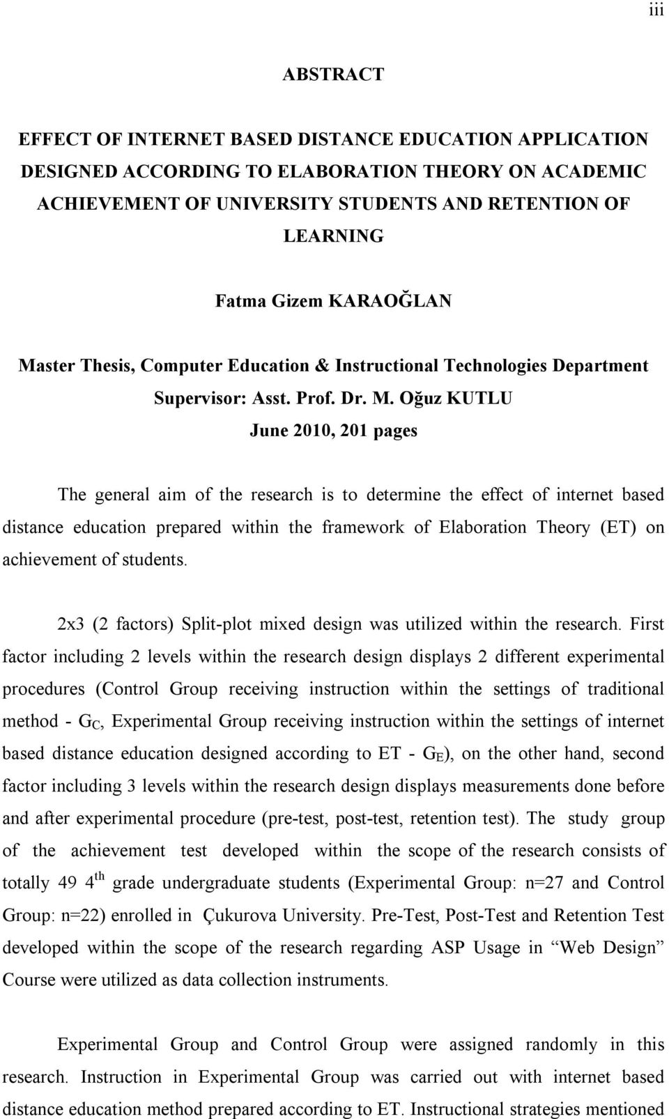 ster Thesis, Computer Education & Instructional Technologies Department Supervisor: Asst. Prof. Dr. M.