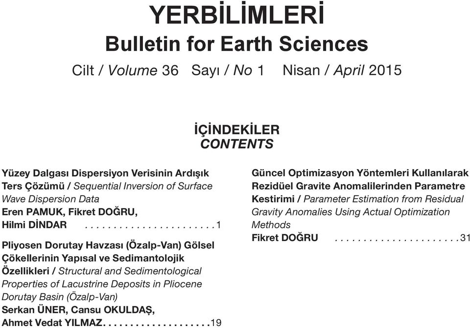 ..1 Pliyosen Dorutay Havzası (Özalp-Van) Gölsel Çökellerinin Yapısal ve Sedimantolojik Özellikleri / Structural and Sedimentological Properties of Lacustrine Deposits in Pliocene
