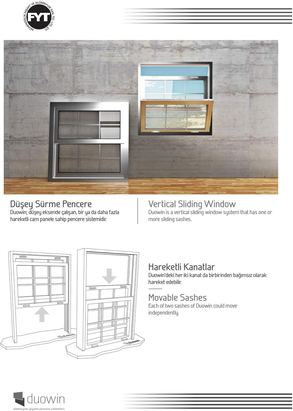 Vertical Sliding Window Duowin is a vertical sliding window system that has one or more sliding