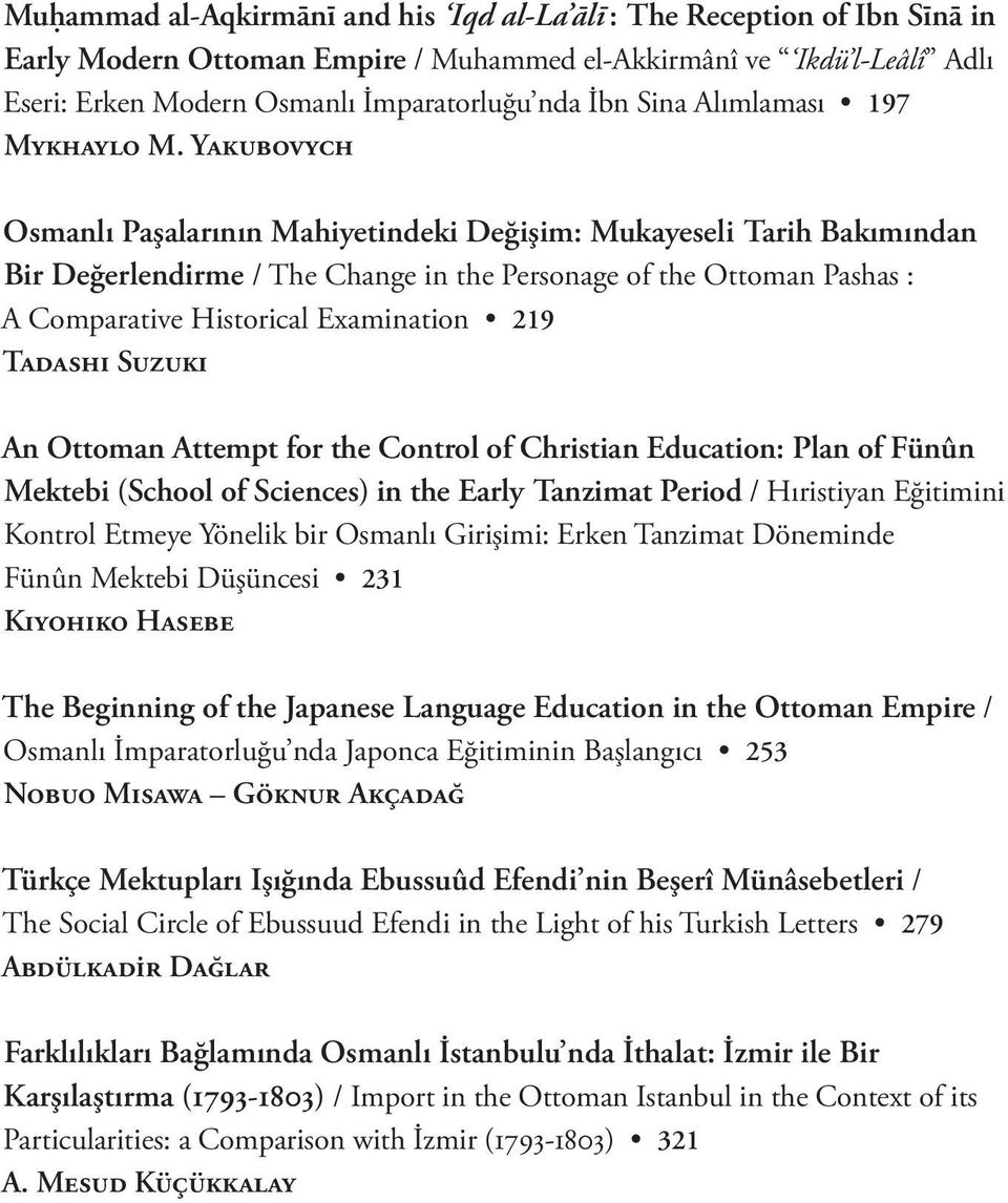 Yakubovych Osmanlı Paşalarının Mahiyetindeki Değişim: Mukayeseli Tarih Bakımından Bir Değerlendirme / The Change in the Personage of the Ottoman Pashas : A Comparative Historical Examination 219