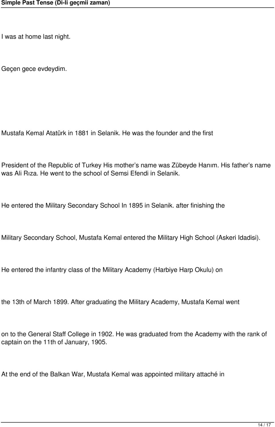 after finishing the Military Secondary School, Mustafa Kemal entered the Military High School (Askeri Idadisi).