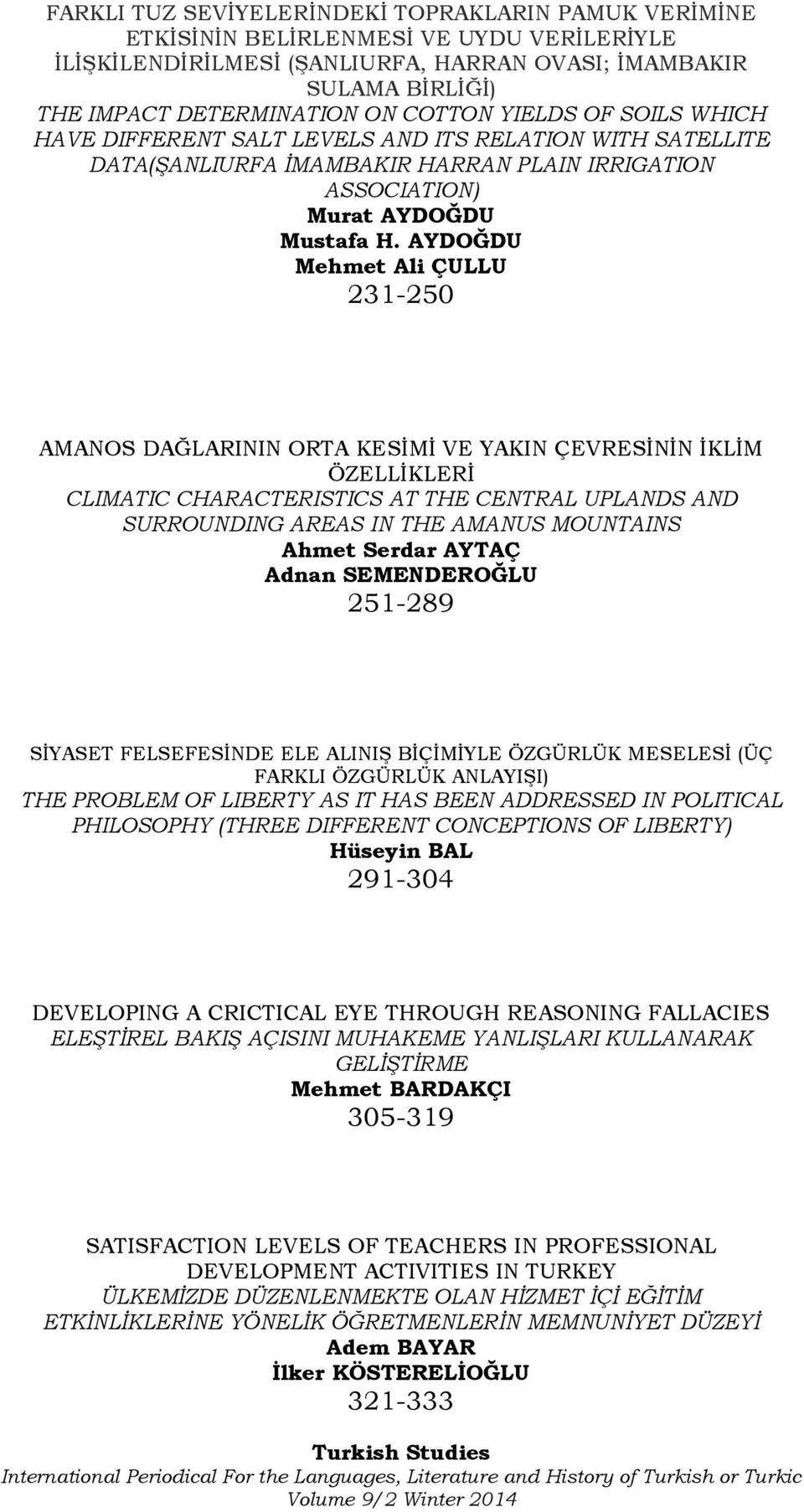 AYDOĞDU Mehmet Ali ÇULLU 231-250 AMANOS DAĞLARININ ORTA KESİMİ VE YAKIN ÇEVRESİNİN İKLİM ÖZELLİKLERİ CLIMATIC CHARACTERISTICS AT THE CENTRAL UPLANDS AND SURROUNDING AREAS IN THE AMANUS MOUNTAINS
