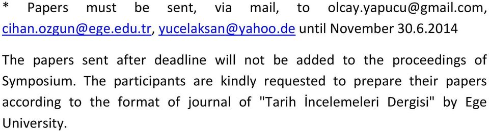 2014 The papers sent after deadline will not be added to the proceedings of Symposium.