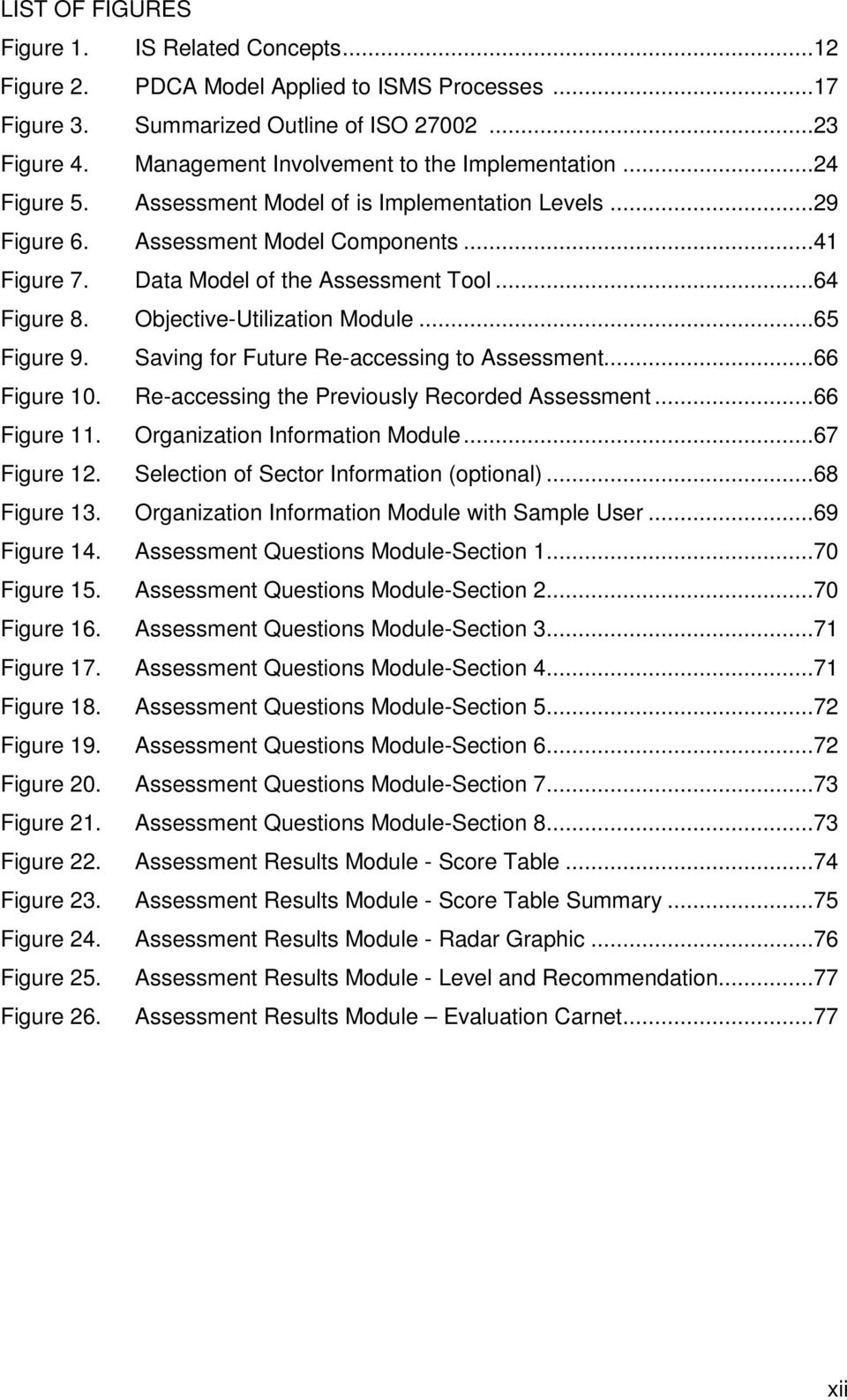 ..64 Figure 8. Objective-Utilization Module...65 Figure 9. Saving for Future Re-accessing to Assessment...66 Figure 10. Re-accessing the Previously Recorded Assessment...66 Figure 11.