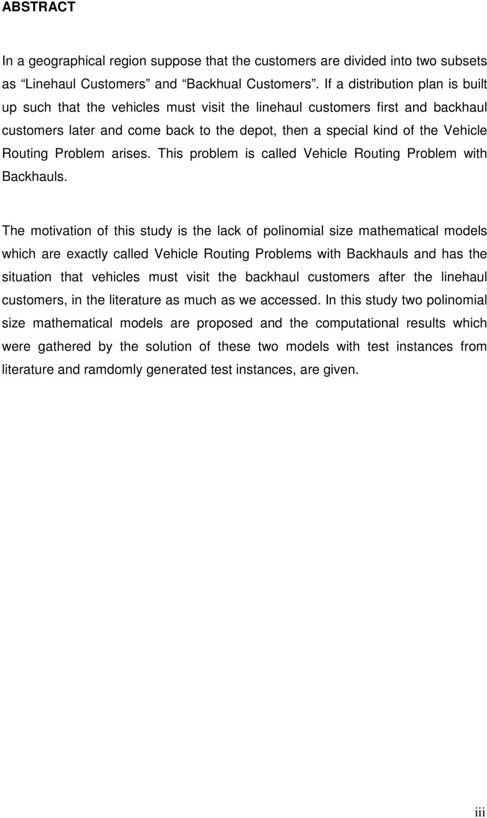 Problem arises. This problem is called Vehicle Routing Problem with Backhauls.