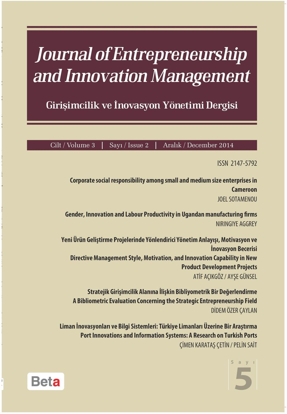 Yönlendirici Yönetim Anlayışı, Motivasyon ve İnovasyon Becerisi Directive Management Style, Motivation, and Innovation Capability in New Product Development Projects ATİF AÇIKGÖZ / AYŞE GÜNSEL