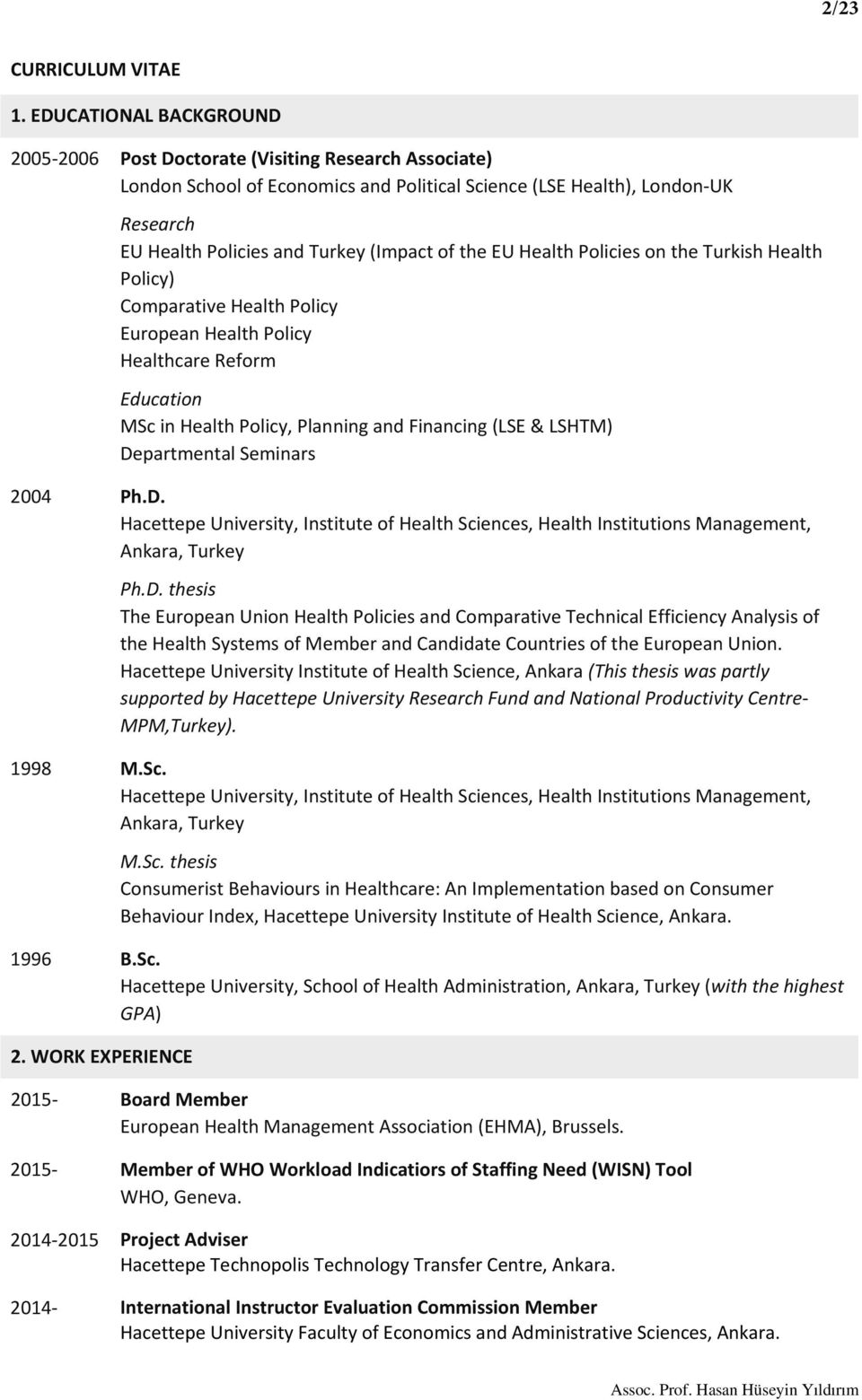 of the EU Health Policies on the Turkish Health Policy) Comparative Health Policy European Health Policy Healthcare Reform Education MSc in Health Policy, Planning and Financing (LSE & LSHTM)