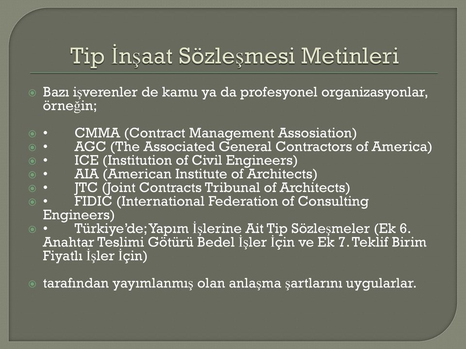 Tribunal of Architects) FIDIC (International Federation of Consulting Engineers) Türkiye de; Yapım İşlerine Ait Tip Sözleşmeler (Ek
