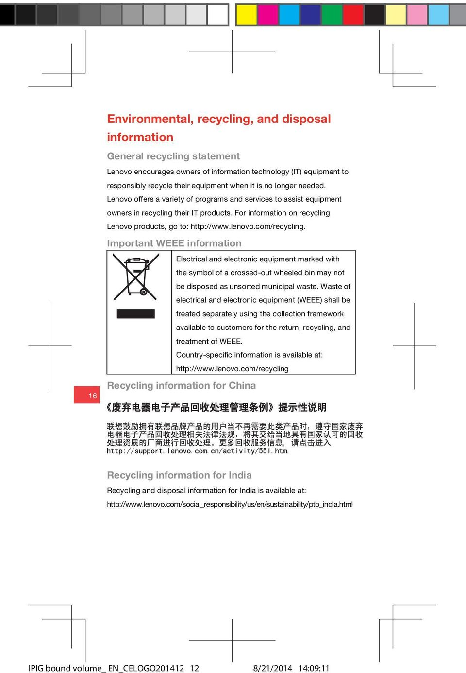 com/recycling. Important WEEE information Electrical and electronic equipment marked with the symbol of a crossed-out wheeled bin may not be disposed as unsorted municipal waste.
