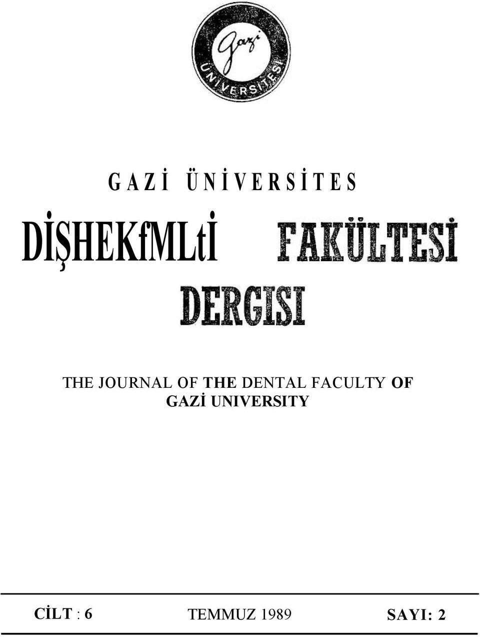 THE DENTAL FACULTY OF GAZİ